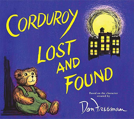 Corduroy Lost and Found By Freeman, Don/ Wheeler, Jody (ILT)/ Freeman, Don (CRT)